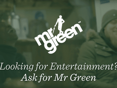 Let Mr Green entertain you